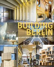 Building Berlin, Vol. 4: The Latest Architecture in and out of the Capital - Berlin, Architektenkammer