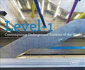 Level 1: Contemporary Underground Stations of the World (Architecture & Technology) - Baker, Lisa