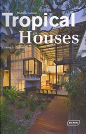 Tropical Houses Living in Paradise - Galindo, Michelle