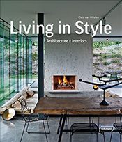 Living in Style : Architecture + Interiors - Van Uffelen, Chris