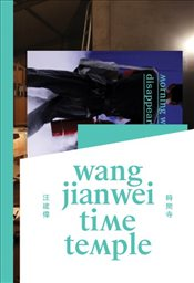 Wang Jianwei : Time Temple - Jianwei, Wang