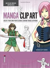Manga Clip Art: Create Your Own Professional-Looking Manga Artwork - Scott-Baron, Hayden