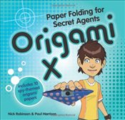 Origami X: Paper Folding for Secret Agents (Secret Origami) - Robinson, Nick