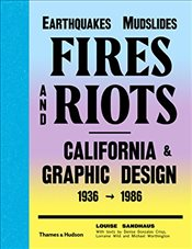 Earthquakes, Mudslides, Fires & Riots: California and Graphic Design 1936-1986 - Sandhaus, Louise
