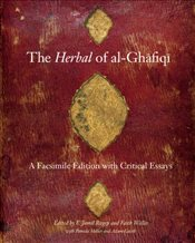 Herbal of Al-Ghafiqi : A Facsimile Edition with Critical Essays - Ragep, F.Jamil