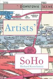 Artists Soho : 50 Episodes of Intimate History  - Kostelanetz, Richard