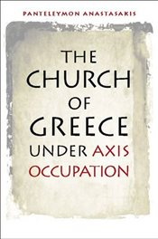 Church of Greece Under Axis Occupation  - Anastasakis, Panteleymon
