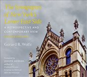 Synagogues of New Yorks Lower East Side : A Retrospective and Contemporary View - Wolfe, Gerard R.