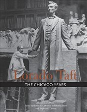 Lorado Taft : The Chicago Years - Weller, Allen Stuart