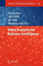 Video Analytics for Business Intelligence (Studies in Computational Intelligence) - Shan, Caifeng