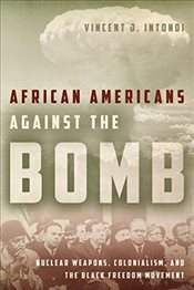 African Americans Against the Bomb  - Intondi, Vincent