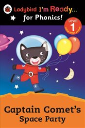 Captain Comets Space Party Ladybird Im Ready for Phonics : Level 1 - Ladybird,