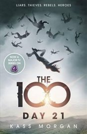 Day 21 : The 100 Series : Book 2 - Morgan, Kass