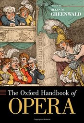 Oxford Handbook of Opera  - Greenwald, Helen M.