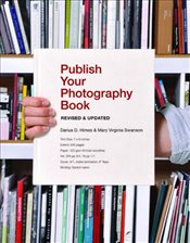 Publish Your Photography Book - Swanson, Mary Virginia
