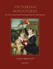 Victorian Miniatures : In the Collection of Her Majesty The Queen : 1-2 - Remington, Vanessa