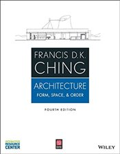Architecture : Form, Space and Order 4e - Ching, Francis D. K.
