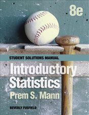 Introductory Statistics : Student Solutions Manual - MANN, PREM S.