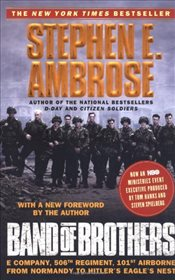 Band of Brothers Us Tie in: E Company, 506th Regiment, 101st Airborne : from Normandy to Hitlers Ea - Ambrose,