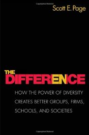 Difference : How the Power of Diversity Creates Better Groups, Firms, Schools, and Societies - Page, Scott E.