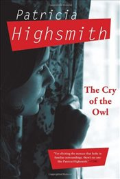 Cry of the Owl - Highsmith, Patricia