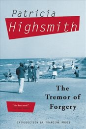 Tremor of Forgery - Highsmith, Patricia