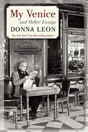 My Venice and Other Essays - Leon, Donna