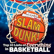 Sports Illustrated Kids Slam Dunk : Top 10 Lists of Everything in Basketball - Collective,
