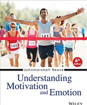 Understanding Motivation and Emotion 6e - Reeve, Johnmarshall