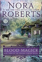 Blood Magick : Cousins ODwyer Trilogy Book 3 - Roberts, Nora