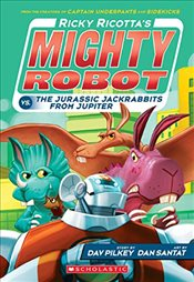 Ricky Ricottas Mighty Robot vs. the Jurassic Jackrabbits from Jupiter (Book 5) - Pilkey, Dav