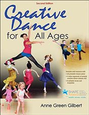 Creative Dance for All Ages : 2e With Web Resource - Gilbert, Anne Green