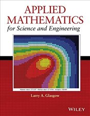 Applied Mathematics for Science and Engineering - Glasgow, Larry A.