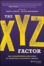Xyz Factor : The Dosomething.Org Guide to Creating a Culture of Impact - Lublin, Nancy