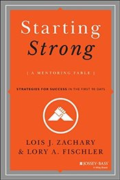 Starting Strong : A Mentoring Fable - Zachary, Lois J.