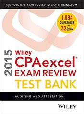 Wiley CPA Excel Exam Review 2015 Test Bank : Auditing and Attestation - Whittington, O. Ray