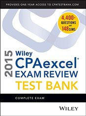 Wiley CPA Excel Exam Review 2015 Test Bank : Complete Exam - Whittington, O. Ray
