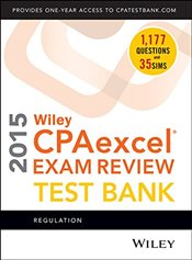Wiley CPA Excel Exam Review 2015 Test Bank : Regulation - Whittington, O. Ray