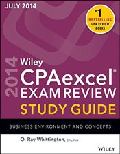 Wiley CPA Excel Exam Review Spring 2014 Study Guide : Business Environment and Concepts  - Whittington, O. Ray