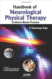 Handbook of Neurological Physical Therapy - Raju, P. Shanmuga