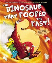 Dinosaur That Pooped The Past - Fletcher, Tom
