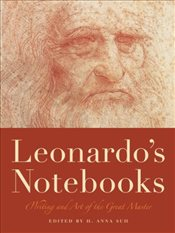 Leonardos Notebooks : Writing and Art of the Great Master - Suh, H. Anna