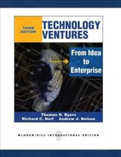 Technology Ventures: From Idea to Enterprise - Byers, Thomas H.