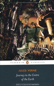 Journey to the Centre of the Earth (Penguin Classics) - Verne, Jules