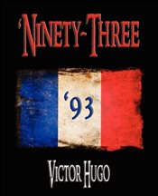 Ninety-Three - Hugo, Victor