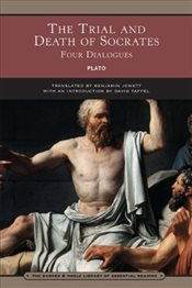 Trial and Death of Socrates : Four Dialogues - Platon (Eflatun)