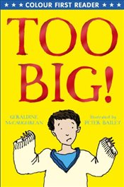 Too Big!   - McCaughrean, Geraldine