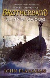 Brotherband : Slaves of Socorro: Book Four - Flanagan, John