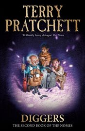 Diggers : The Second Book of the Nomes - Pratchett, Terry