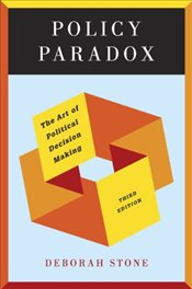 Policy Paradox 3e : The Art of Political Decision Making - Stone, Deborah